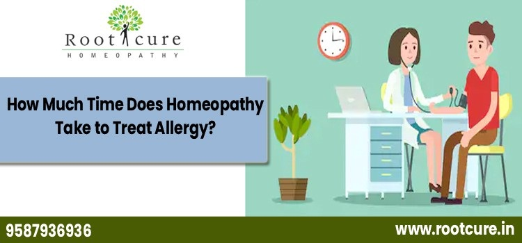 How much time does homeopathy take to treat allergy-Rootcure Homeopathy